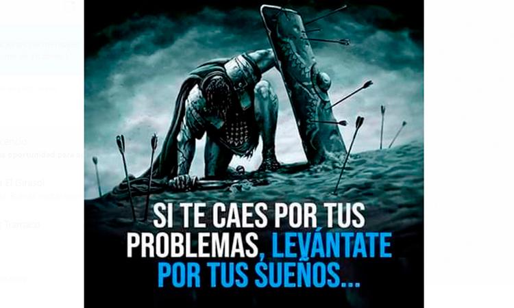 Si te caes por tus problema, levántate por tus sueños