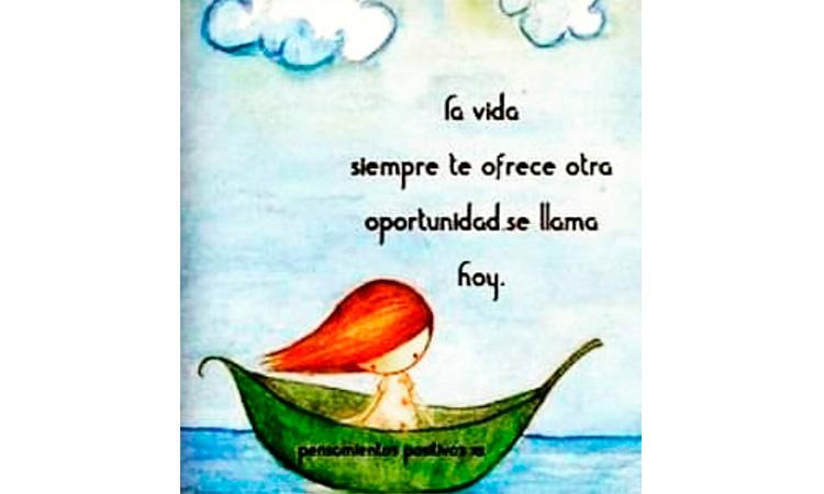 La vida siempre te dará otra oportunidad